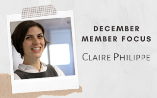 Member Focus – by Claire Philippe